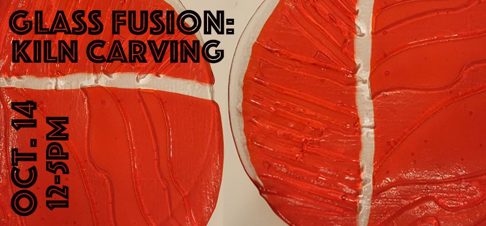 Glass Fusion: Kiln Carving